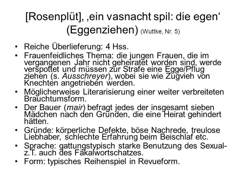 [Rosenplüt], 'ein vasnacht spil: die egen' (Eggenziehen) (Wuttke, Nr